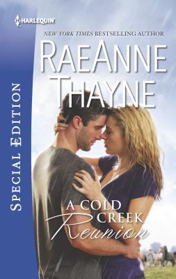 A Cold Creek Reunion - Thayne, RaeAnne