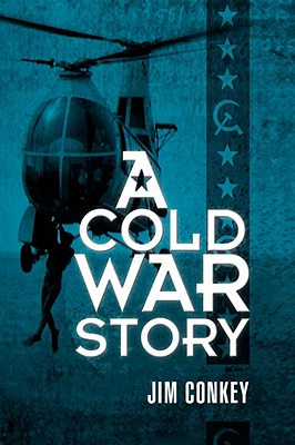 A Cold War Story - Conkey, Jim