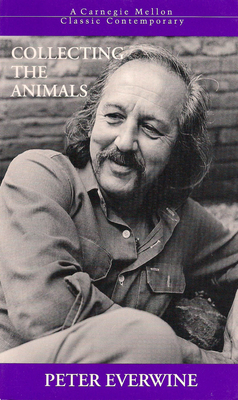A Collecting the Animals - Everwine, Peter