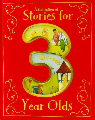A Collection of Stories for 3 Year Olds - Various (Retold by)