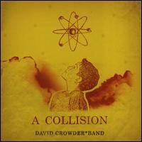 A Collision Or (3 + 4 = 7) - David Crowder Band