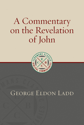 A Commentary on the Revelation of John - Ladd, George Eldon