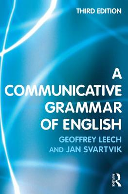 A Communicative Grammar of English - Leech, Geoffrey, and Svartvik, Jan
