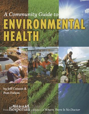 A Community Guide to Environmental Health - Conant, Jeff