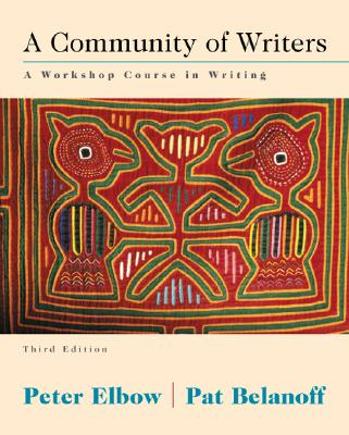 A Community of Writers: A Workshop Course in Writing - Elbow, Peter, Professor, Ph.D., and Belanoff, Patricia