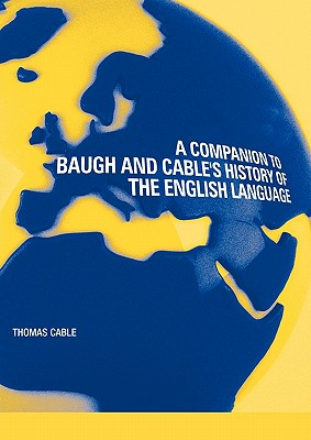 A Companion to Baugh and Cable's History of the English Language - Cable, Thomas