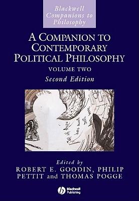 A Companion to Contemporary Political Philosophy: vol. 1 - Goodin, Robert E. (Editor), and Pettit, Philip (Editor), and Pogge, Thomas W. (Editor)