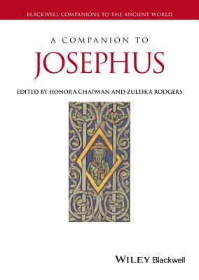 A Companion to Josephus - Chapman, Honora Howell (Editor), and Rodgers, Zuleika (Editor)