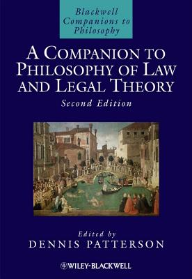 A Companion to Philosophy of Law and Legal Theory - Patterson, Dennis (Editor)