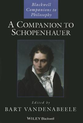 A Companion to Schopenhauer - Vandenabeele, Bart (Editor)