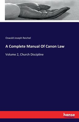 A Complete Manual of Canon Law - Reichel, Oswald Joseph