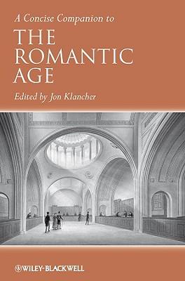 A Concise Companion to the Romantic Age - Klancher, Jon, Professor (Editor)