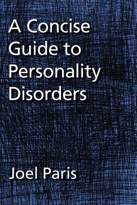 A Concise Guide to Personality Disorders - Paris, Joel