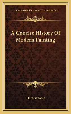 A Concise History of Modern Painting - Read, Herbert Edward, Sir