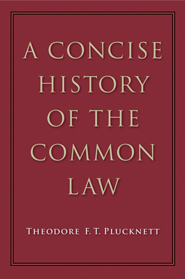 A Concise History of the Common Law - Plucknett, Theodore F T