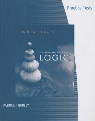 A Concise Introduction to Logic - Practice Tests - Hurley, Patrick