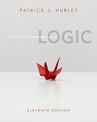 A Concise Introduction to Logic (with Stand Alone Rules and Argument Forms Card) - Hurley, Patrick J