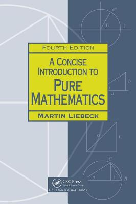 A Concise Introduction to Pure Mathematics - Liebeck, Martin