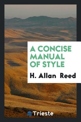 A Concise Manual of Style - Reed, H Allan