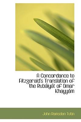 A Concordance to Fitzgerald's Translation of the Rubaiiyait of Omar Khayyaim - Tutin, John Ramsden