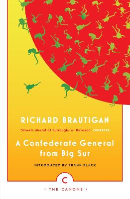 A Confederate General From Big Sur - Brautigan, Richard, and Francis, Black (Introduction by)