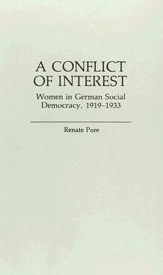 A Conflict of Interest: Women in German Social Democracy, 1919-1933 - Pore, Renate