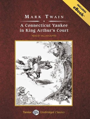 A Connecticut Yankee in King Arthur's Court - Twain, Mark, and Dufris, William (Read by)
