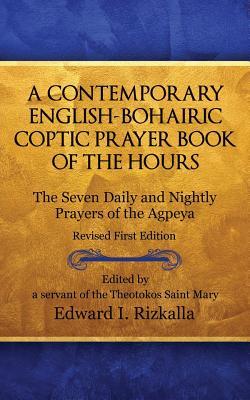 A Contemporary English-Bohairic Coptic Prayer Book of the Hours - Rizkalla, Edward I