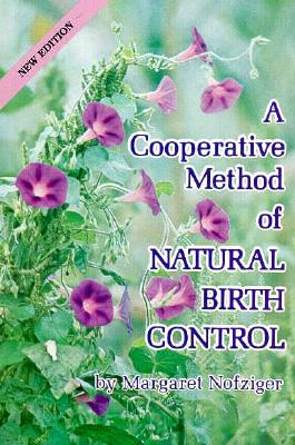 A Cooperative Method of Natural Birth Control - Nofziger, Margaret