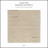 A Cosmic Rhythm with Each Stroke - Vijay Iyer / Wadada Leo Smith