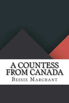 A Countess from Canada - Marchant, Bessie