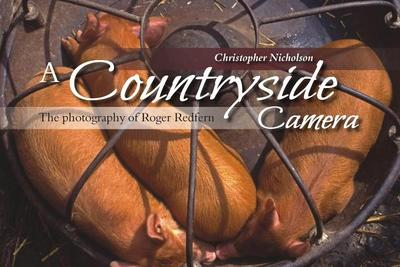 A Countryside Camera: The Photographs of Roger Redfern - Nicholson, Christopher P.