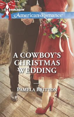 A Cowboy's Christmas Wedding - Britton, Pamela