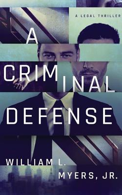 A Criminal Defense - Myers, William L