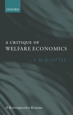 A Critique of Welfare Economics - Little, Ian Malcolm David