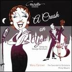 A  Crush On You: Songs by George Gershwin