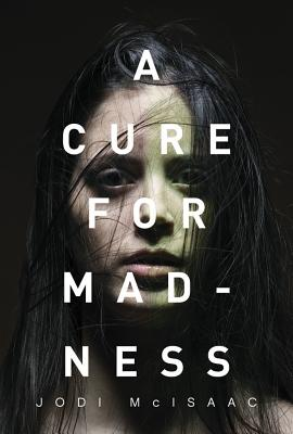 A Cure for Madness - McIsaac, Jodi