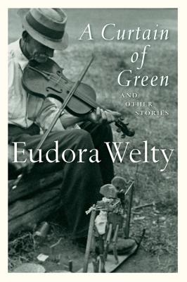 A Curtain of Green: And Other Stories - Welty, Eudora