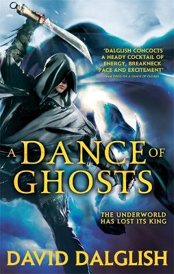 A Dance of Ghosts: Book 5 of Shadowdance - Dalglish, David