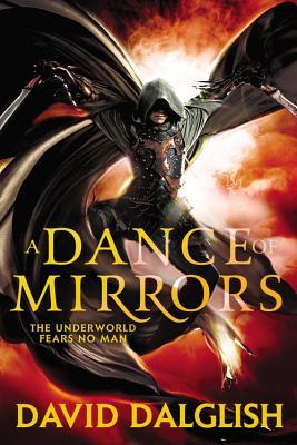 A Dance of Mirrors - Dalglish, David