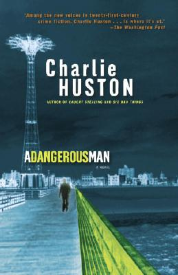 A Dangerous Man - Huston, Charlie
