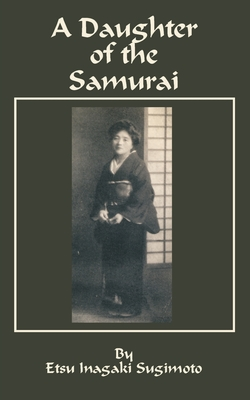 A Daughter of the Samurai - Sugimoto, Etsu I, and Morley, Christopher (Introduction by)