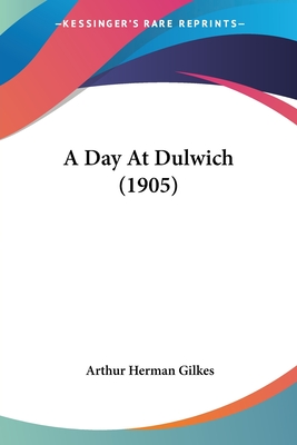 A Day at Dulwich (1905) - Gilkes, Arthur Herman