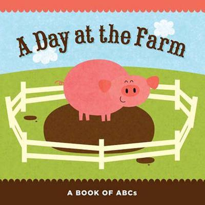 A Day at the Farm: A Book of ABCs - Flash Kids Editors