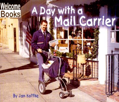A Day with a Mail Carrier - Kottke, Jan