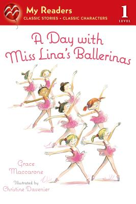 A Day with Miss Lina's Ballerinas - Maccarone, Grace
