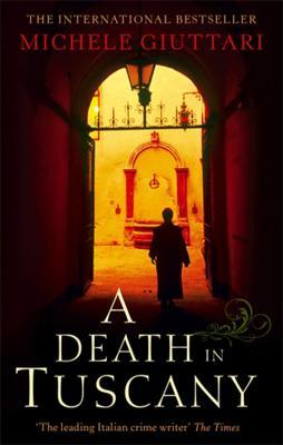 A Death In Tuscany - Giuttari, Michele