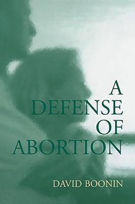 A Defense of Abortion - Boonin, David