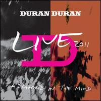 A Diamond in the Mind: Live 2011 - Duran Duran