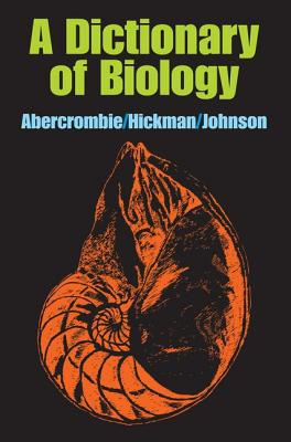 A Dictionary of Biology - Abercrombie, M